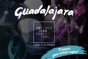 Jalisco Jazz Festival 2017, llega a la ciudad