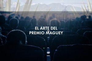 El arte del Premio Maguey