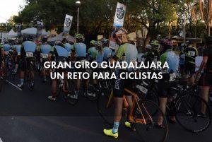 Gran Giro Guadalajara un reto para ciclistas