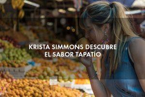 Krista Simmons descubre el sabor tapatío