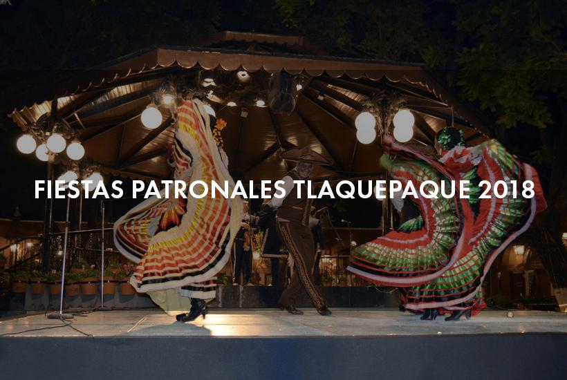 Fiestas patronales Tlaquepaque 2018